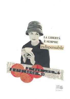 Maria Grazie Preda, La libertà è sempre indispensabile - Mostra Collage Vintage