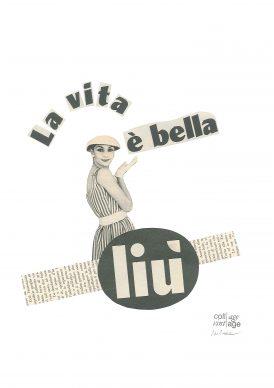 Maria Grazie Preda, La vita è bella -liu - Mostra Collage Vintage