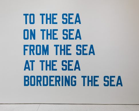 Lawrence Weiner, TO THE SEA ON THE SEA FROM THE SEA AT THE SEA BORDERING THE SEA, 1970 Language + the materials referred to, dimensions variable Solomon R. Guggenheim Museum, New York, Panza Collection, Gift 92.4189 © 2019 Lawrence Weiner / Artists Rights Society (ARS), New York