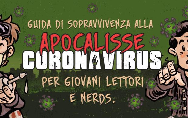 Guida di Sopravvivenza all'Apocalisse CoronaVirus, courtesy Daniele Luciani