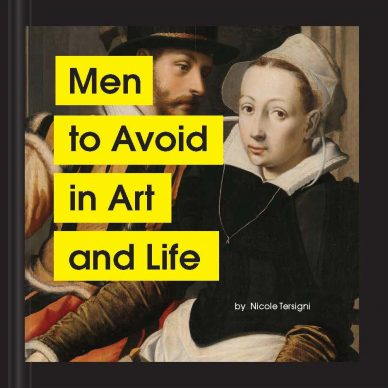 Men to Avoid in Art and Life by Nicole Tersigni (Chronicle Books)
