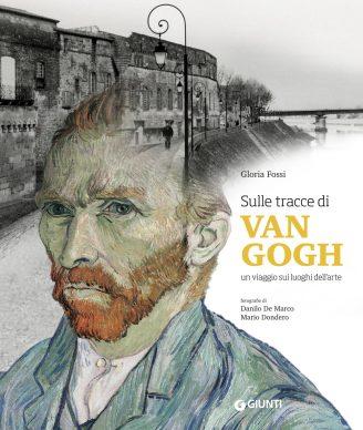 Gloria Fossi, Sulle tracce di Van Gogh. Giunti, 2020. Copertina