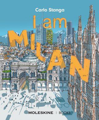 I am Milan by Carlo Stanga (Moleskine: Princeton Architectural Press). Copertina
