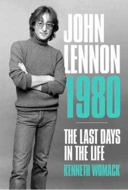 John Lennon, 1980. The Last Days in the Life, Kenneth Womack. Omnibus Press, 2020