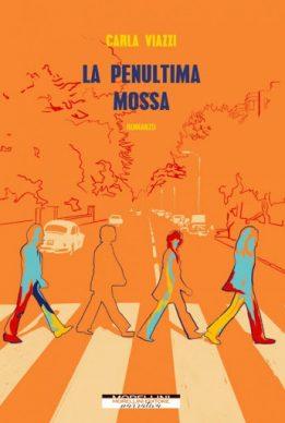 La penultima mossa, Carla Viazzi. Morellini Editore, 2020