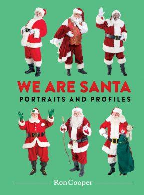 We Are Santa. Portraits and Profiles by Ron Cooper (Princeton Architectural Press)