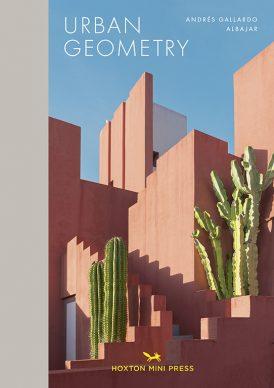 La copertina del libro Urban Geometry di Andrés Gallardo Albajar pubblicato da Hoxton Mini Press