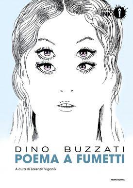 Dino Buzzati, Poema a fumetti, Mondadori, 2017. Copertina