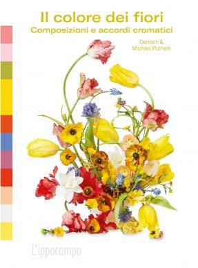 Michael & Darroch Putnam, Il colore dei fiori – Composizioni e accordi cromatici (L'Ippocampo, 2021). Courtesy l'editore