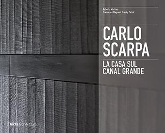 Copertina del libro Carlo Scarpa. Casa sul Canal Grande edito da Electaarchitettura. Courtesy Electaarchitettura