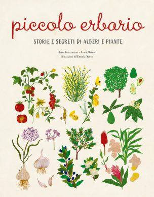Piccolo erbario: Storie e segreti di alberi e piante, di Daniela Spoto, Eloisa Guarracino ed Anna Mainoli. 24 ORE Cultura, 2021